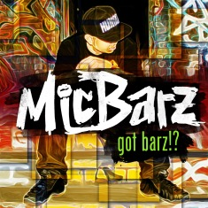 Mic Barz, Got Barz, Mixtape